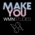 WMNSTUDIES · Make You