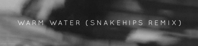 Banks - Warm Water (Snakehips Remix) (banner)