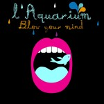 L'Aquarium feat Jeremy · Blow Your Mind