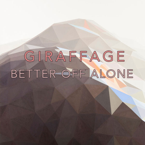 Giraffage - Better Off Alone
