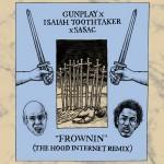 Gunplay & Isaiah Toothtaker · Frownin