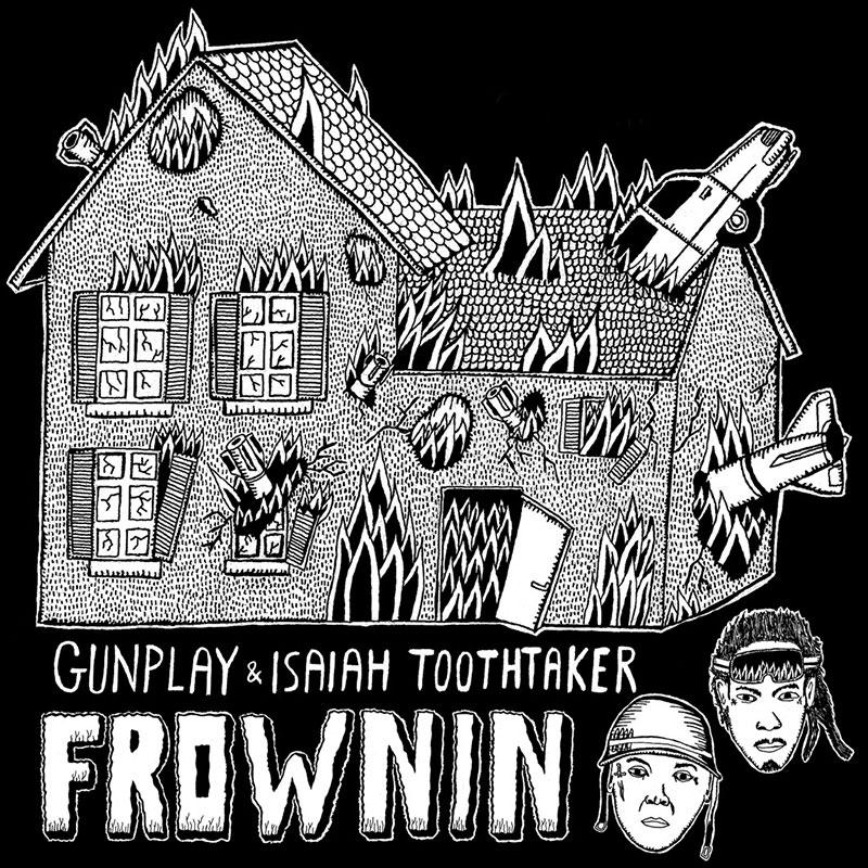 Isaiah Toothtaker & Gunplay - Frownin (Remix)