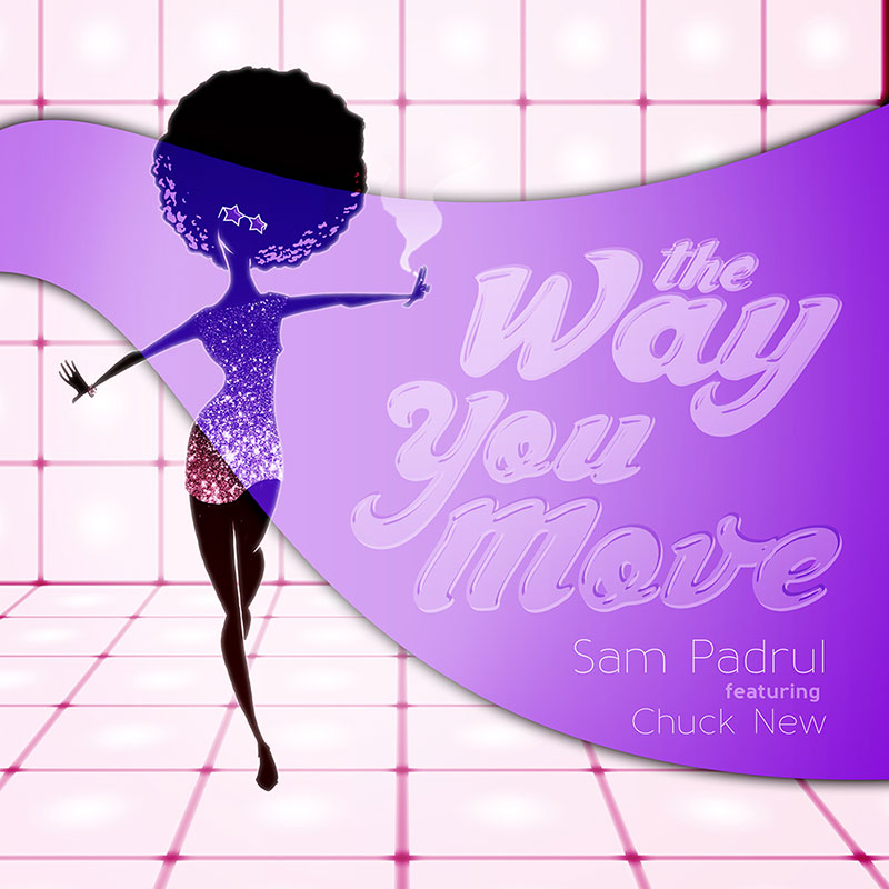 Sam Padrul feat. Chuck New - The Way You Move