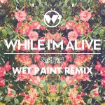 Starfucker · While I'm Alive (Wet Paint Remix)