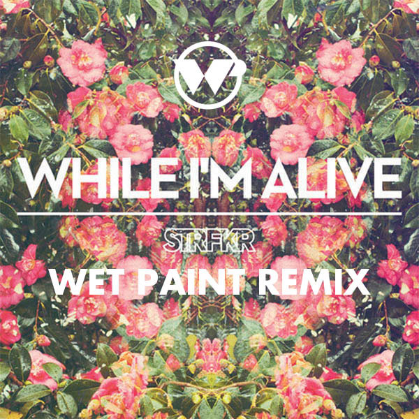 Starfucker - While I'm Alive (Wet Paint Remix)