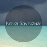 Never Say Never Mixtape Series · 001 ·