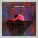 Broken Bells · Holding On For Life