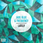 Jade Blue & Frequency · Lately