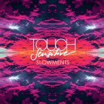 Touch Sensitive · Slowments