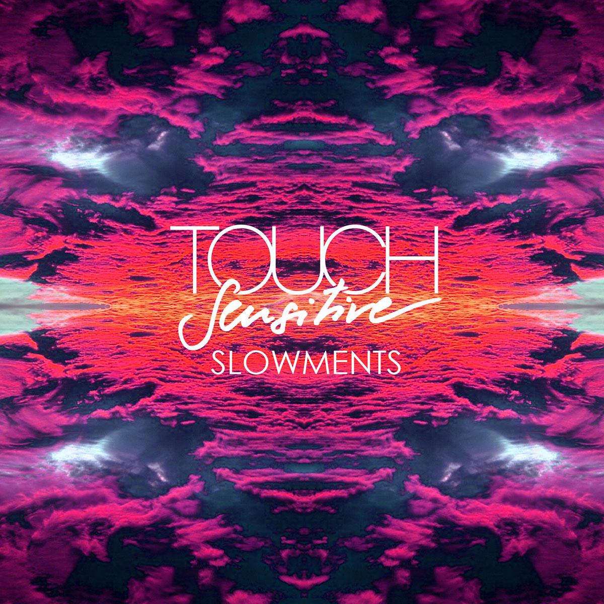 Touch Sensitive - Slowments