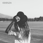Odesza · Sun Models (feat. Madelyn Grant)