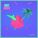 Wave Racer · Streamers