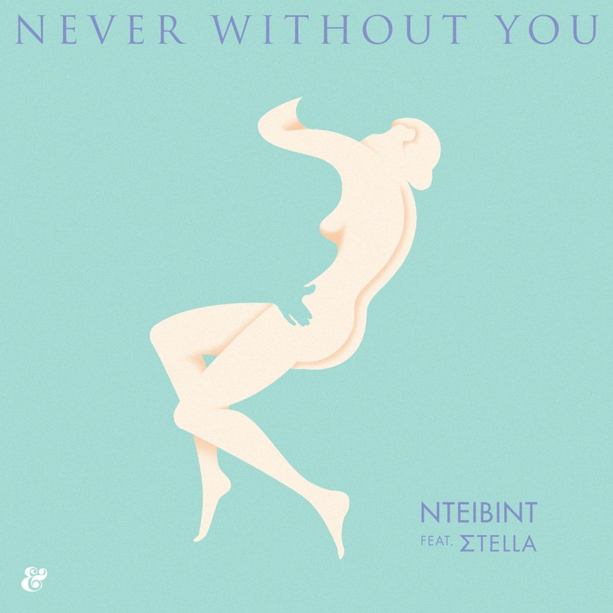 NTEIBINT feat. Stella - Never Without You