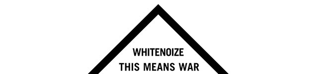 WhiteNoize - This Means War (banner)