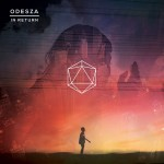 Odesza · Memories That You Call