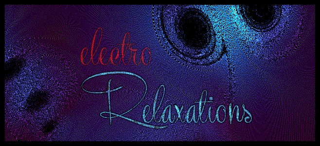 Electro Relaxations