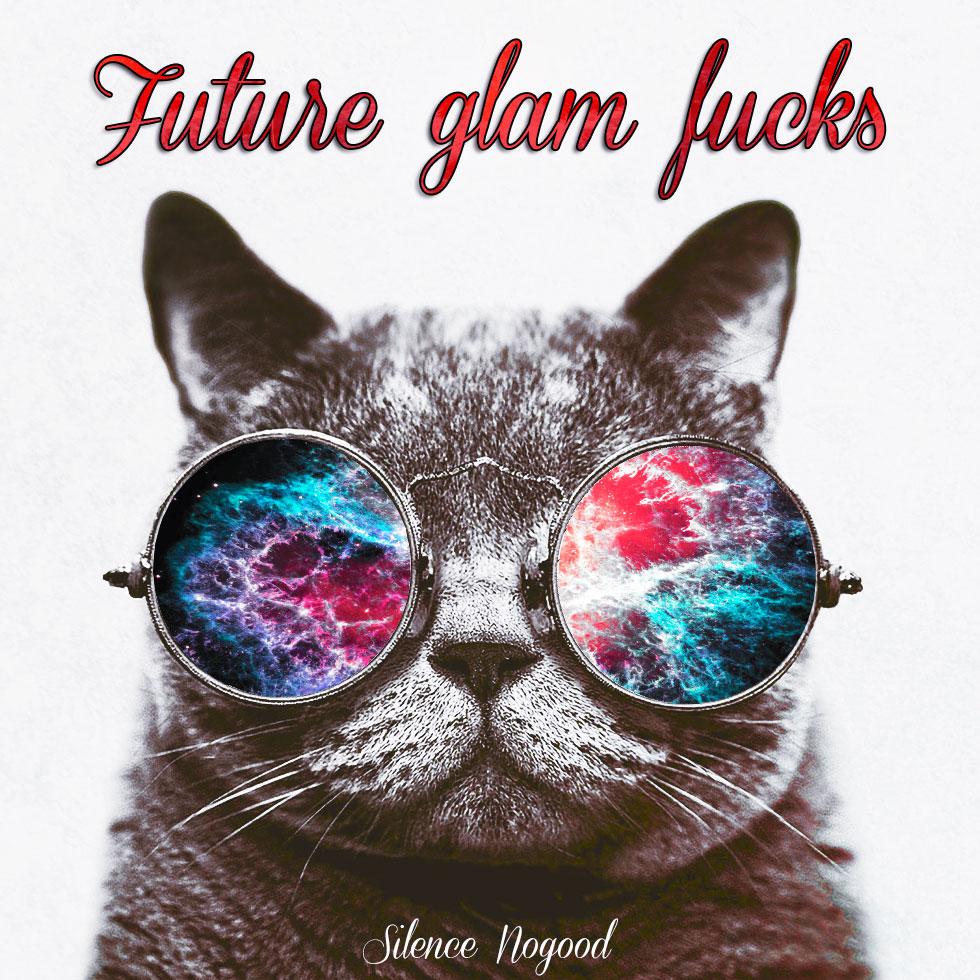Future glam fucks