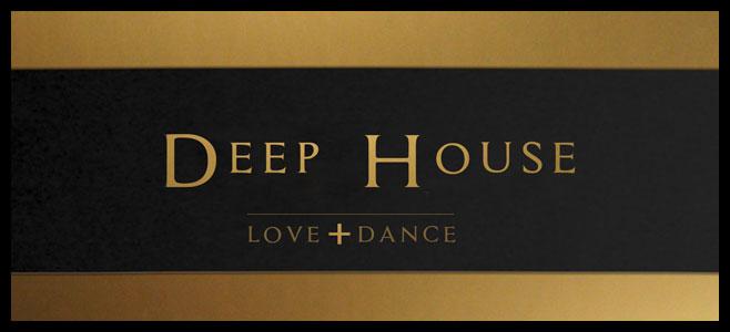 Deep House | Dance + Love