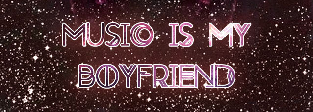 Music Is My Boyfriend (banner)