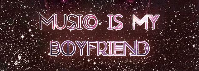 Music Is My Boyfriend (banner)