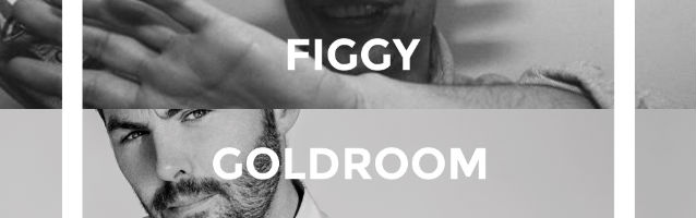 Figgy & Goldroom