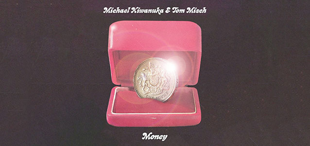 Michael Kiwanuka & Tom Misch – Money (banner)