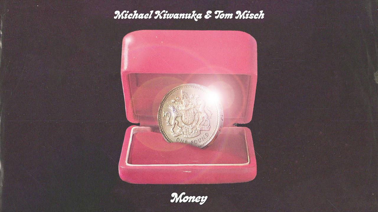 Michael Kiwanuka & Tom Misch – Money
